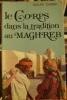 Le Corps dans la tradition au Maghreb. . Chebel (Malek)
