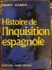 Histoire de l'Inquisition espagnole. . Kamen (Henry)