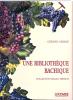 Une bibliothèque bachique. Collection Kilian Fritsch.. OBERLÉ (Gérard.)