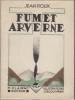 Fumet Arverne. Nouvelles recueillies au long du chemin parmi les touffes de la réalité. ...dédiées à tous mes frères les Paysans d'Auvergne. ...