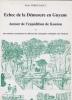 Echec de la Démesure en Guyane. Autour de l'Expédition de Kourou.. Thibaudault, Pierre.
