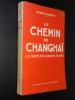LE CHEMIN DE CHANGAÏ (LA TRAITE DES BLANCHES EN ASIE). CHAMPLY Henry