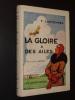 LA GLOIRE A DES AILES. CHEVENNES F.