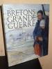 LES BRETONS ET LA GRANDE GUERRE. GUIVARC'H Didier & LAGADEC Yann