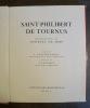 Saint-Philibert de Tournus - Photographies de Georges de Miré - Texte de J.Vallery-Radot - Notices de V.Lassalle - . MIRE (Georges de) - VALLERY-RADOT ...