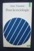 Pour la sociologie - . TOURAINE (Alain) -