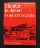 Habiter le desert : les maisons mozabites - recherches sur un type d'architecture traditionnelle pré-saharienne -. DONNADIEU (Catherine et Pierre) - ...