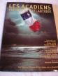 LES ACADIENS piètons de l'Atlantique . Collectif : Antoine Maillet - Catherine Petit - Barry Ancelet - Herménégilde Chiasson - Zachary Richard