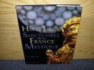 HAUTS LIEUX ET SANCTUAIRES DE LA FRANCE MYSTIQUE. DECENEUX Marc