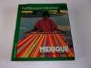 MEXIQUE. L'artisanat crÈateur. ESPEJEL Carlos. CATALA ROCA F.