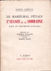 Le Maréchal Pétain, l'Alsace et la Lorraine. Faits & Documents (1940 - 1944). . CERNAY (Louis)