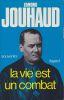 La vie est un combat. Souvenirs (1924 - 1944). . JOUHAUD (Edmond)