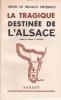 La tragique destinée de l'Alsace. . REINACH HIRTZBACH (Hesso)