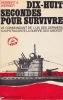 """Dix-huit secondes pour survivre. Le commandant de l'un des derniers """"loups"""" raconte la guerre des U-Boote.. WERNER (Herbert A.)"""
