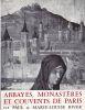Abbayes, monastères et couvents de Paris, des origines à la fin du XVIIIe siècle.. BIVER (Paul & Marie-Louise)