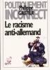 Le racisme anti-allemand. . GAUTIER (Philippe)