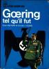 Goering tel qu'il fut. . BUTLER (Ewan) & YOUNG (Gordon)