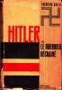 Hitler ou le guerrier déchaîné. . HIRTH (Frédéric)