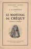 Le maréchal de Créquy, marquis de Marines. . LANOUVELLE (E. de)