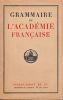 GRAMMAIRE de l'Académie Française. . COLLECTIF
