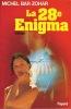 La 28e Enigma. . BAR-ZOHAR (Michel)