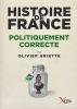 Histoire de France politiquement correcte. . GRIETTE (Olivier)