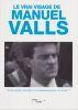 Le vrai visage de Manuel Valls. . COLLECTIF (Emmanuel RATIER)