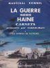 La guerre sans haine, tome 1 : les années de victoire. . ROMMEL (Maréchal)