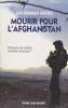 Mourir pour l'Afghanistan. pourquoi nos soldats tombent-ils là-bas ? . MERCHET (Jean-Dominique)