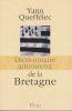 Dictionnaire amoureux de la Bretagne. . QUEFFELEC (Yann)