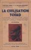 La civilisation du Tchad. . LEBEUF (Jean-Pul) & MASSON DETOURBET (A.)