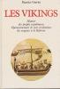 Les Vikings. Histoire des peuples scandinaves. Épanouissement de leur civilisation, des origines à la Réforme. . GRAVIER (Maurice)