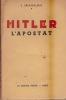 Hitler l'apostat. . BROUSSALEUX (Stéphane, Augustin de l'Assomption)