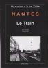 Nantes : Le Train. . BERNARD (Jean) & SIGOT (Jacques)