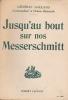 Jusqu'au bout sur nos Messerschmitt. . GALLAND (Général)