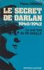 Le Secret de Darlan 1940-1942, le vrai rival de de Gaulle. . ORDIONI (Pierre)