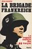 La Brigade Frankreich. La tragique aventure des SS Français. . MABIRE (Jean)