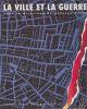 La ville et la guerre. . PICON (Antoine, dir.)
