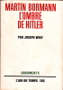 Martin Bormann, l'ombre de Hitler. . WULF (Joseph)