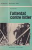 L'attentat contre Hitler, 20 juillet 1944.. BERBEN (Paul)
