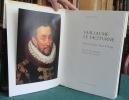Guillaume le Taciturne, comte de Nassau, Prince d'Orange. CAZAUX Yves