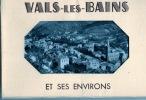 VALS LES BAINS et ses environs, . Ardèche