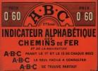 A.B.C. Indicateur Alphabétique des Chemins de Fer et de la Navigation. Prix 0fr.60....-. [AFFICHETTE PUBLICITAIRE].-