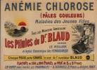 Anémie Chlorose (Pâles Couleurs) Maladies des Jeunes Filles. Tous les Médecins conseillent Les Pilules du Dr BLAUD comme le Meilleur et le plus ...