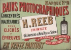 BAINS PHOTOGRAPHIQUES H. REEB, chimiste, 58 Avenue de Neuilly sur Seine. Concentrés, Inaltérables pour Clichés et Épreuves. Marque H*R. Les plus ...