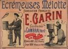 ECRÉMEUSE MÉLOTTE. Fabrication Française. E. GARIN Constructeur à CAMBRAI, Nord. Appareils de Laiterie. Médaille d'Or Rennes 1897 & Prix d'Honneur. ...