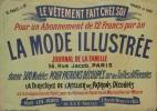 LA MODE ILLUSTRÉE. Journal de la Famille. 56 rue Jacob. Paris. Le Vêtement fait Chez Soi Pour un abonnement de 12 Francs par an. Donne 300 Modèles ...