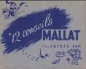 12 Conseils Mallat illustrés par Erik. Publicité pour le porte-plume réservoir MALLAT. -. ERIK (André-René JOLLY, Verdun 1912 - Dreux 1974).-