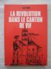 La révolution dans le canton de Vif. Alain Faure