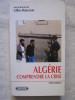 Algérie, comprendre la crise. Gilles Manceron